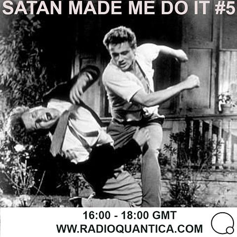 SATAN MADE ME DO IT #5 @ Rádio Quântica Flyer_5_blog